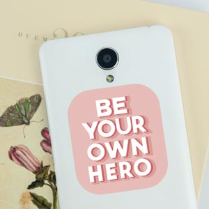 Adesivo Be your own hero para celular